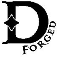 D FORGED