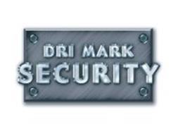 DRI MARK SECURITY