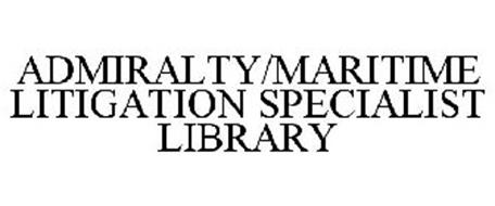 ADMIRALTY/MARITIME LITIGATION SPECIALIST LIBRARY
