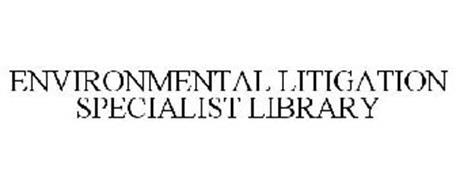 ENVIRONMENTAL LITIGATION SPECIALIST LIBRARY