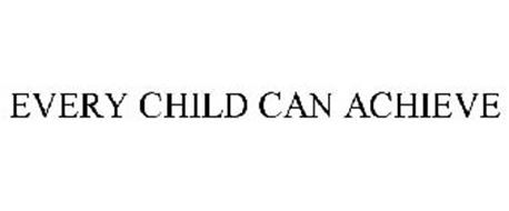 EVERY CHILD CAN ACHIEVE