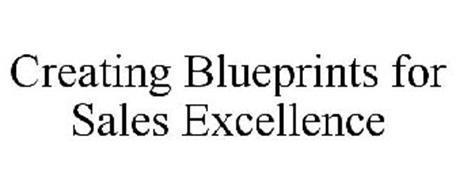 CREATING BLUEPRINTS FOR SALES EXCELLENCE