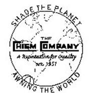 SHADE THE PLANET AWNING THE WORLD THE CHISM COMPANY A REPUTATION FOR QUALITY EST. 1951