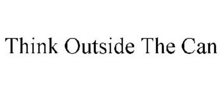 THINK OUTSIDE THE CAN