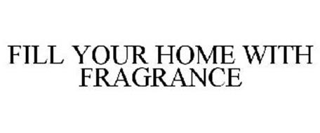FILL YOUR HOME WITH FRAGRANCE