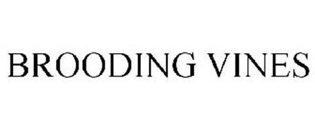 BROODING VINES