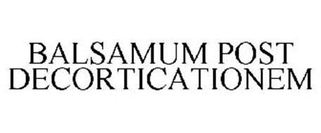 BALSAMUM POST DECORTICATIONEM