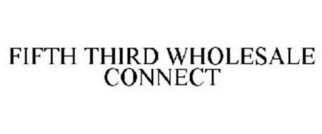 FIFTH THIRD WHOLESALE CONNECT