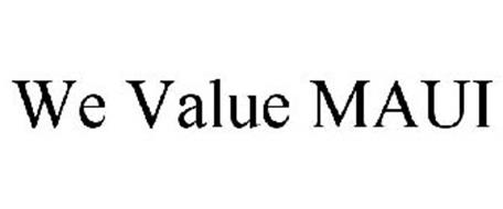 WE VALUE MAUI