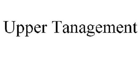 UPPER TANAGEMENT