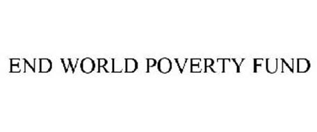 END WORLD POVERTY FUND