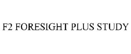 F2 FORESIGHT PLUS STUDY