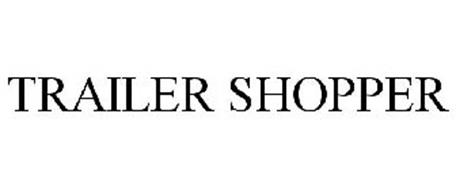 TRAILER SHOPPER