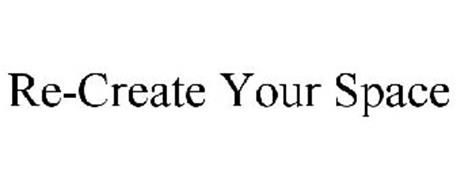 RE-CREATE YOUR SPACE
