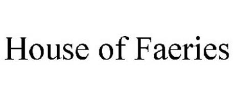 HOUSE OF FAERIES