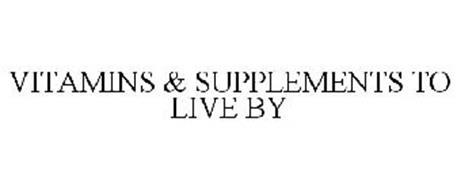 VITAMINS & SUPPLEMENTS TO LIVE BY