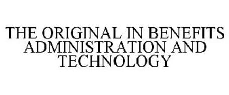 THE ORIGINAL IN BENEFITS ADMINISTRATION AND TECHNOLOGY