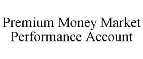 PREMIUM MONEY MARKET PERFORMANCE ACCOUNT