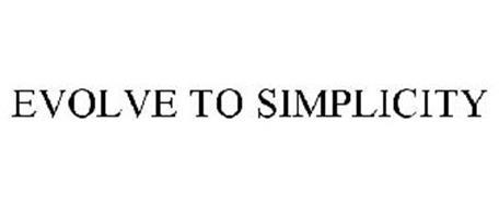 EVOLVE TO SIMPLICITY