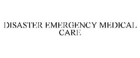 DISASTER EMERGENCY MEDICAL CARE