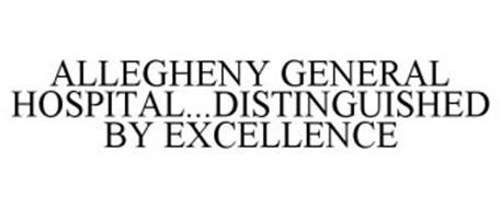 ALLEGHENY GENERAL HOSPITAL...DISTINGUISHED BY EXCELLENCE