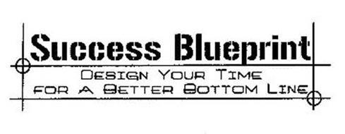 SUCCESS BLUEPRINT DESIGN YOUR TIME FOR A BETTER BOTTOM LINE