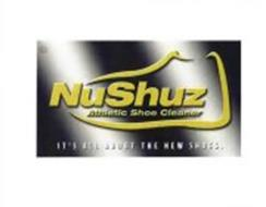 NUSHUZ ATHLETIC SHOE CLEANER IT'S ALL ABOUT THE NEW SHOES.