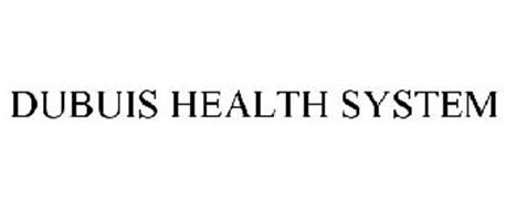 DUBUIS HEALTH SYSTEM