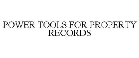 POWER TOOLS FOR PROPERTY RECORDS