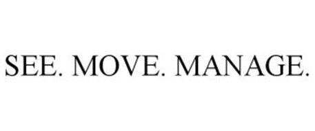 SEE. MOVE. MANAGE.