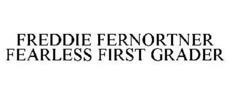 FREDDIE FERNORTNER FEARLESS FIRST GRADER