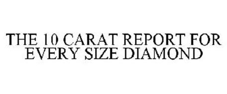 THE 10 CARAT REPORT FOR EVERY SIZE DIAMOND