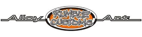 RUMBLE CUSTOMS ALLOY ART