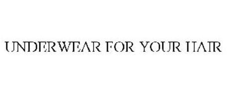 UNDERWEAR FOR YOUR HAIR