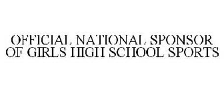 OFFICIAL NATIONAL SPONSOR OF GIRLS HIGH SCHOOL SPORTS