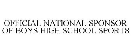 OFFICIAL NATIONAL SPONSOR OF BOYS HIGH SCHOOL SPORTS