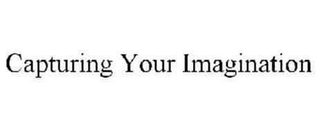 CAPTURING YOUR IMAGINATION