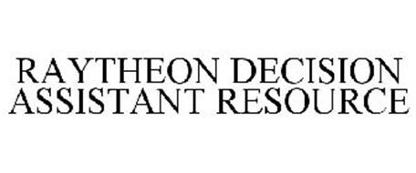 RAYTHEON DECISION ASSISTANT RESOURCE