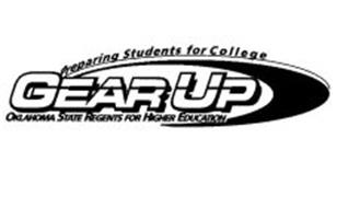 GEAR UP PREPARING STUDENTS FOR COLLEGE OKLAHOMA STATE REGENTS FOR HIGHER EDUCATION