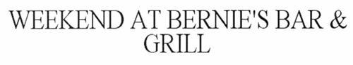 WEEKEND AT BERNIE'S BAR & GRILL