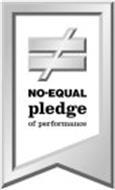NO-EQUAL PLEDGE OF PERFORMANCE