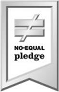 NO-EQUAL PLEDGE