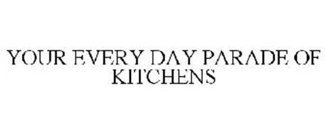 YOUR EVERY DAY PARADE OF KITCHENS