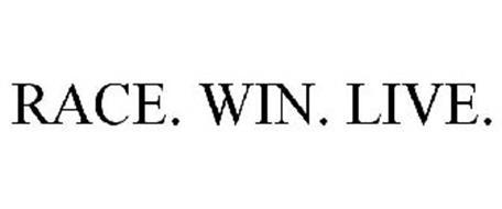 RACE. WIN. LIVE.