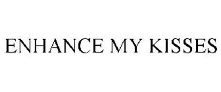 ENHANCE MY KISSES