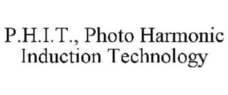 P.H.I.T., PHOTO HARMONIC INDUCTION TECHNOLOGY