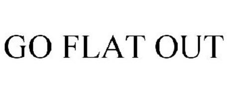 GO FLAT OUT
