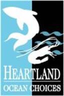 HEARTLAND OCEAN CHOICES