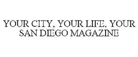 YOUR CITY, YOUR LIFE, YOUR SAN DIEGO MAGAZINE
