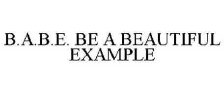 B.A.B.E. BE A BEAUTIFUL EXAMPLE